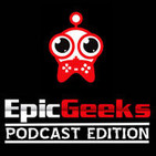 Epic Geeks: Podcast Edition