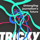 Coming Soon: Tricky. A show about the shape of the future of journalism