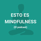 Episodio 52. Llegar al estado de flow con Mindfulness