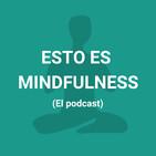 Ordena tu vida con Mindfulness. Episodio 78