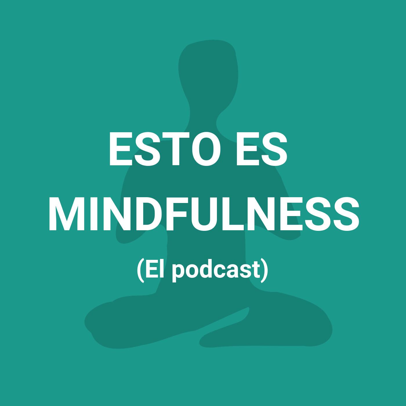 Episodio 45. Abandonar el control con Mindfulness