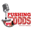 10/21/2020 Pushing The Odds w/Matt Perrault- Arash Markazi