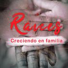 Serie Raices / Familias Sanas