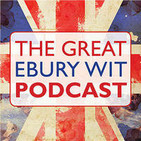 The Great Ebury Wit Podcast #8