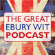 The Great Ebury Wit Podcast #9