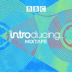 The BBC Music Introducing Mixtape With Dave Monks
