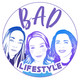 BAD Lifestyle - Are we adults yet?