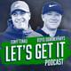 LET'S GET IT Featuring Tony Finau and Boyd Summerhays: Episode 5 US Junior Amateur, British Open Finish, FedEx Cup Pl...