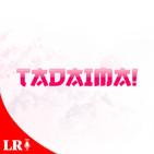Tadaima!
