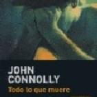 Todo lo que muere de John Connolly 1º