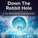 S1 Ep1 An introduction to the Down the Rabbit Hole Podcast Series