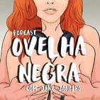 Podcast Ovelha Negra #28 - Desculpas, desculpas, desculpas