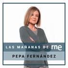 Las mañanas de RNE con Pepa Fernández