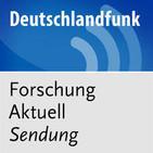 Forschung aktuell (komplette Sendung) - Deutschlan