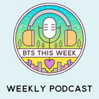 BTS This Week – Week Ending 19 January 2020