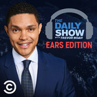 Coming Soon - The Daily Show with Trevor Noah: Ears Edition