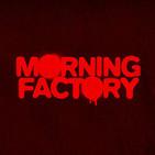 MORNING FACTORY
