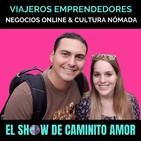 Viajeros Emprendedores|El Show de Caminito Amor