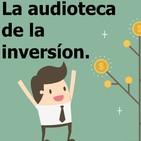 La audioteca de la inversión y el conocimiento.