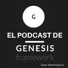 El Podcast De Genesis Framework