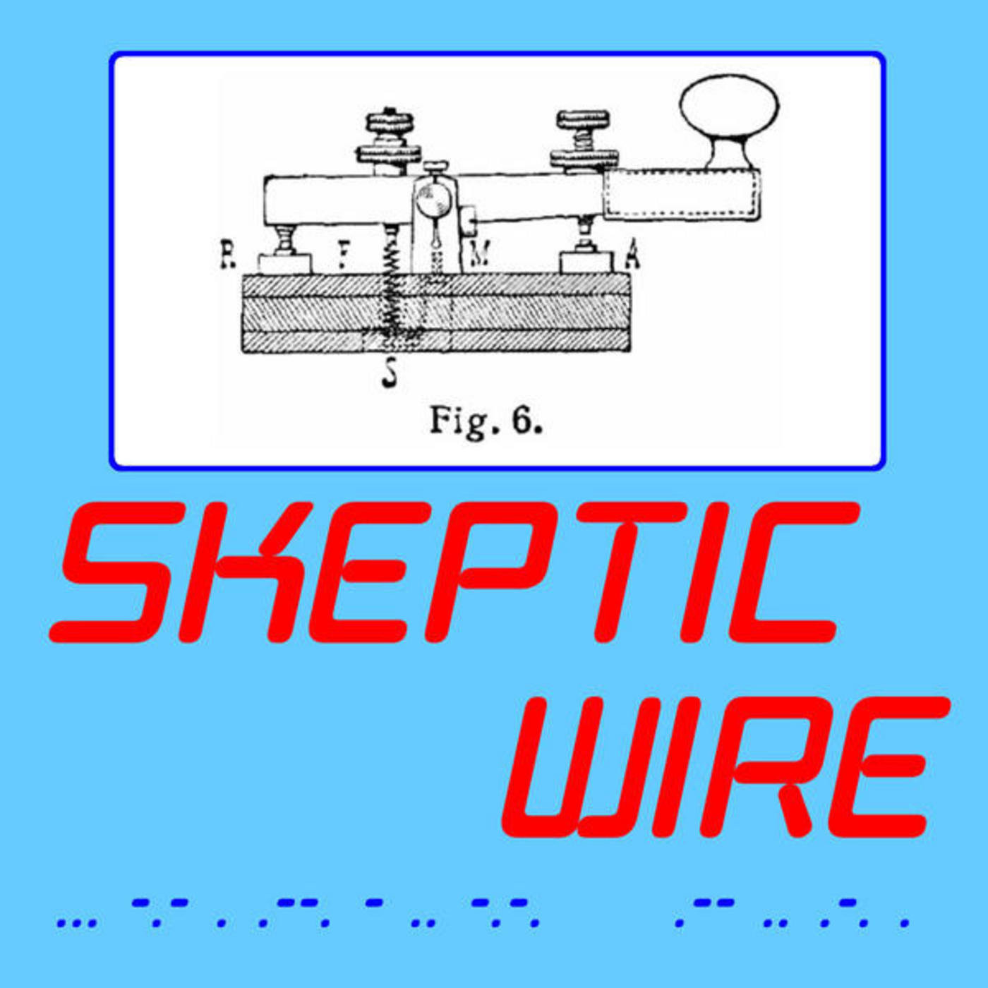 The Skeptic Wire Episode 158 Food And Fuel