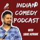 #005 - Comedian/Actor Shreevallabh Bhatt