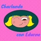 Charlando con Edurne
