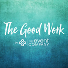 The Good Work | The Event Company