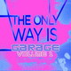 The Only Way Is Garage Volume 1