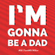 I'm Gonna Be a Dad - Ben McNiece