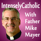 The Catholic Current July 13, 2018 with Fr. Mike Mayer
