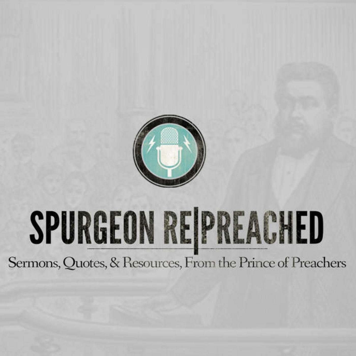 Spurgeon RePreached | Sermon 24: Forgiveness (Isaiah 43:25)