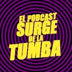 El podcast surge de la tumba