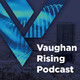 Vaughan Rising Podcast Series - Episode 1.4: Vaughan Enterprise Zone Part 2 - Getting Real with CBRE Group, Inc.