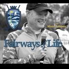 Fairways of Life w Matt Adams-Wed Jan 29 (Tom Watson)