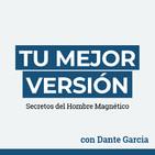 Tu Mejor Versión con Dante Garcia