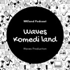 WKLand - Waves Komedi Land