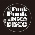 Al Funk, Funk y al Disco, Disco.
