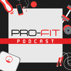 001 - An Intro to The Pro-Fit Podcast