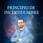 Principio de Incertidumbre: Teoría de Cuerdas, la explicación más completa de todo (redifusión) (22/03/14)