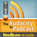 The Audacity to Podcast – how to launch and improv