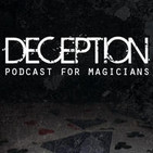 Deception - Podcast For Magicians