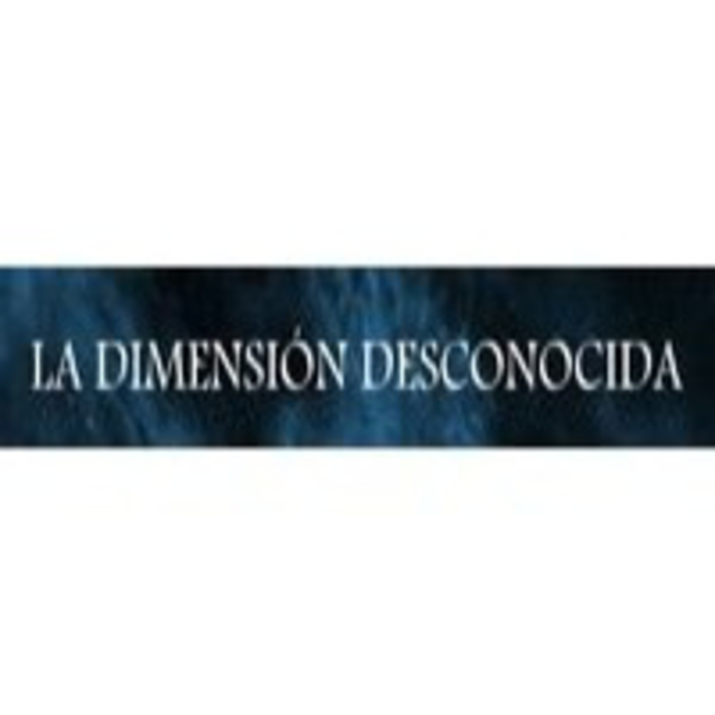 La Dimensión Desconocida: