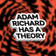 Adam Richard Has a Theory: Special Edition