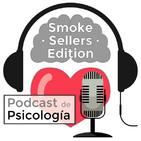 Podcast de Psicología Smoke Sellers Edition