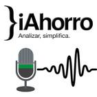 Podcast de iAhorro