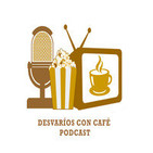 Desvaríos con Café – Episodio 2 – Maggie eee magical night ee no Mike