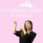 @miriamtirado- el Podcast 001, hablando con mi madre