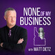 None of my Business S6:E11- Mark Anderson