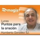 Lunes 01 de junio de 2020 - Puntos para la oración con Humberto González SJ